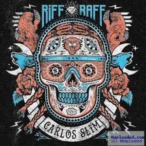 Riff Raff - Carlos Slim